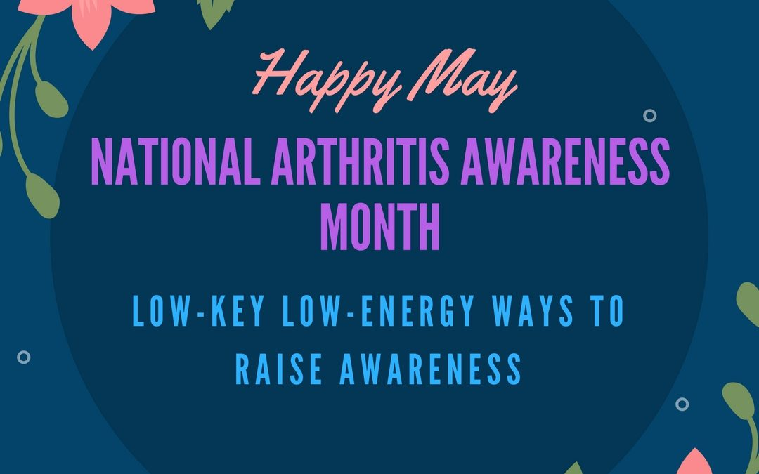 Low-Energy and Low-Key Ways To Raise Arthritis Awareness this May