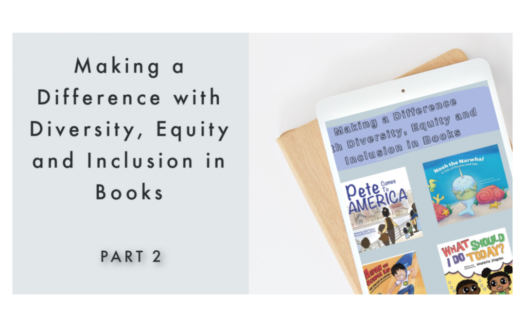 Making a Difference with Diversity, Equity and Inclusion In Books: PART 2
