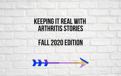 Keeping It Real With Arthritis Stories [Fall 2020 Edition]