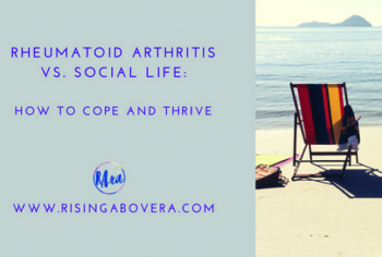 Rheumatoid Arthritis vs. Social Life: How to Cope and Thrive